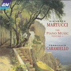 Giuseppe Martucci: The Piano Music Volume 1