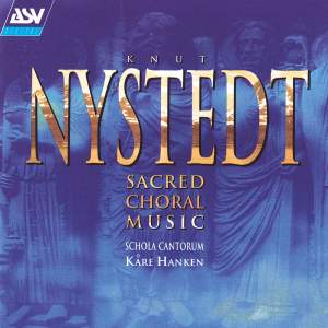 Knut Nystedt: Sacred Choral Music
