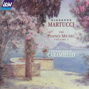 Giuseppe Martucci: The Piano Music Volume 2