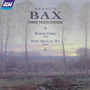 Arnold Bax: Three Violin Sonatas