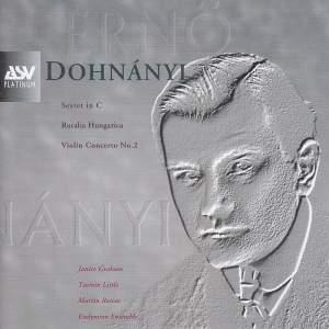 Dohnanyi: Violin Concerto No. 2, Ruralia Hungarica & Sextet