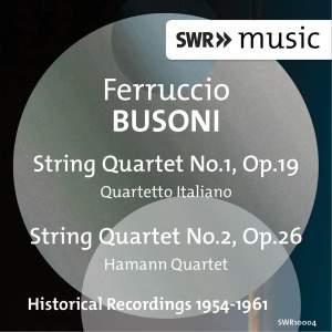 Busoni: String Quartets Nos. 1 & 2
