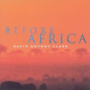 CLARK, David Antony: Before Africa Product Image