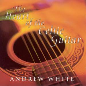 White, Andrew: the Heart of the Celtic Guitar Product Image