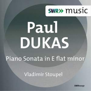 Dukas: Piano Sonata in E flat minor
