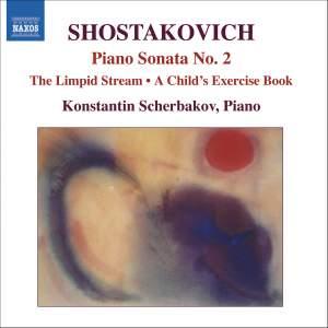 Shostakovich: Piano Sonata No. 2, The Limpid Stream & other piano works