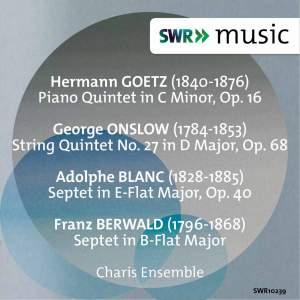 Goetz, Onslow, Blanc & Berwald: Quintets and Septets