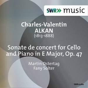 Alkan: Cello Sonata, Op. 47