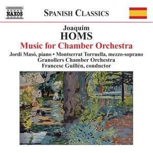 Joaquim Homs: Music for Chamber Orchestra Product Image
