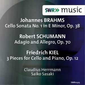 Brahms, Schumann & Kiel: Works for Cello & Piano