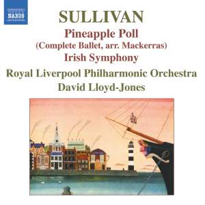 Sullivan: Pineapple Poll & Irish Symphony