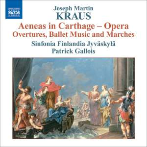 Kraus, J M: Aeneas in Carthage (Overture, Ballet Music and Marches)