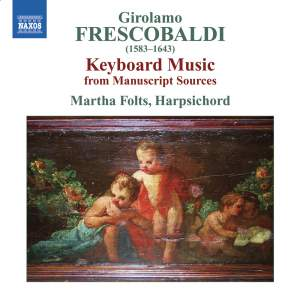Frescobaldi - Keyboard Music from Manuscript Sources