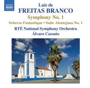 Freitas Branco: Orchestral Works, Vol. 1: Symphony No. 1 - Scherzo Fantasique - Suite Alentejana No. 1