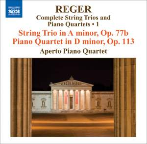 Reger - Complete String Trios and Piano Quartets Volume 1 Product Image