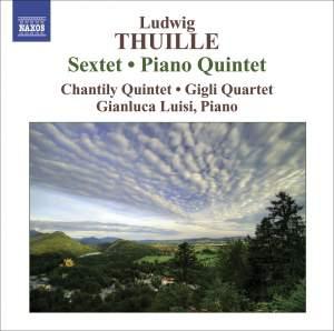 Thuille - Sextet & Piano Quintet