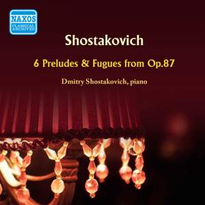 Shostakovich: 6 Preludes & Fugues from Op. 87