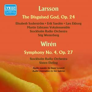 Larsson: The Disguised God & Wiren: Symphony No. 4