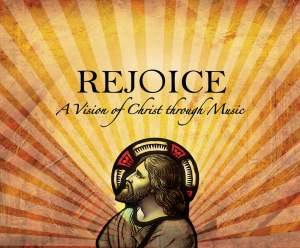 REJOICE - A Vision of Christ Through Music Product Image