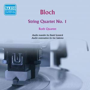 Bloch, E: String Quartet No. 1