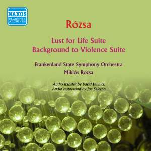 Rózsa: Lust for Life & Background to Violence Suites