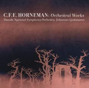 C.F.E. Horneman: Orchestral Works