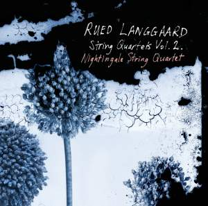 Langgaard: String Quartets Volume 2