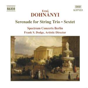 Dohnányi: Serenade in C major for String Trio Op. 10, etc.