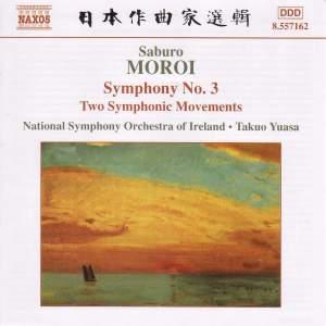 Moroi, S: Symphony No. 3, Op. 25, etc.