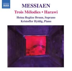 Messiaen - Trois Mélodies & Harawi