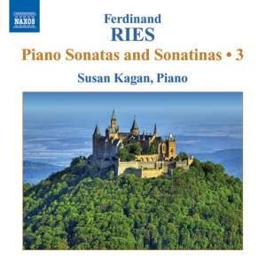 Ferdinand Ries: Piano Sonatas and Sonatinas Volume 3