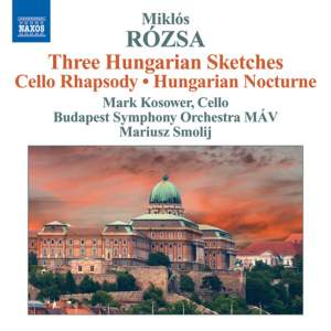 Miklós Rózsa: Three Hungarian Sketches & Cello Rhapsody Product Image