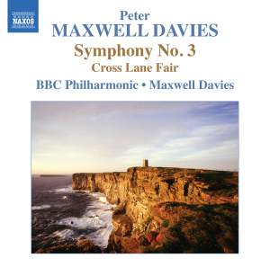 Maxwell Davies: Symphony No. 3 & Cross Lane Fair