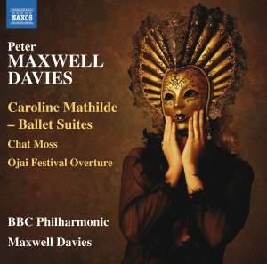 Maxwell Davies: Caroline Mathilde Ballet Suites