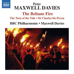 Maxwell Davies: The Beltane Fire, The Turn of the Tide & Sir Charles His Pavan