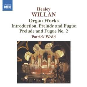 Healey Willan - Organ Works