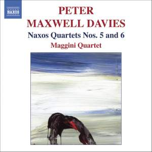 Maxwell Davies - Naxos Quartets Nos. 5 and 6