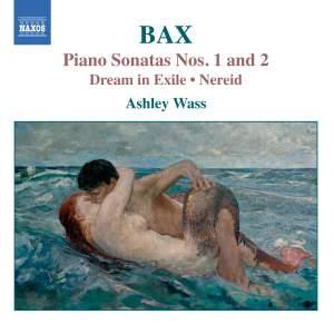 Bax - Piano Sonatas Nos. 1 & 2