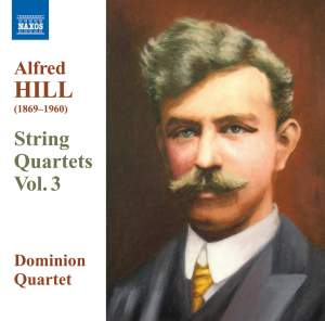 Alfred Hill: String Quartets Volume 3 Product Image