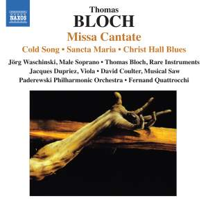 Thomas Bloch: Missa Cantate Product Image