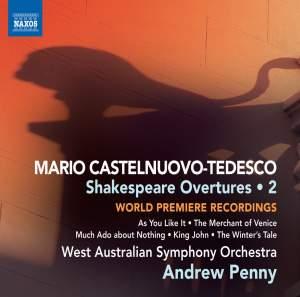 Castelnuovo-Tedesco: Shakespeare Overtures Volume 2
