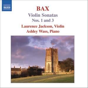 Bax- Violin Sonatas Volume 1