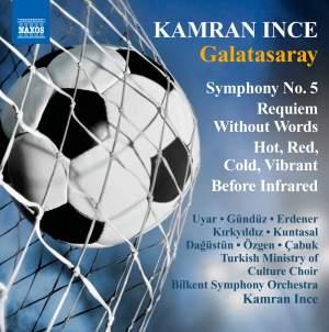 Kamran Ince: Symphony No. 5 'Galatasaray'