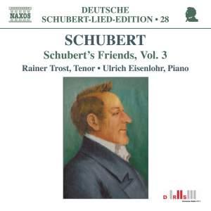 Volume 28 - Schubert's Friends Volume 3