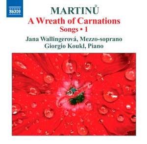 Martinu: A Wreath of Carnations – Songs 1 Product Image