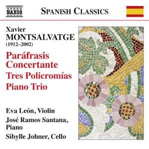 Montsalvatge: Paráfrasis Concertante, Tres Policromías & Piano Trio