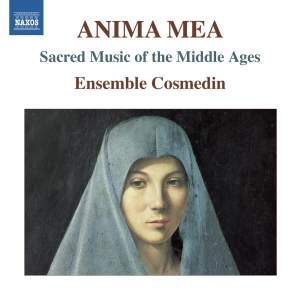 Anima Mea: Sacred Music of the Middle Ages