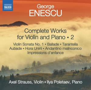 George Enescu: Complete Works for Violin and Piano Volume 2