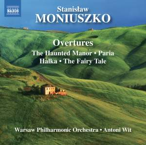 Stanisław Moniuszko: Overtures Volume 1