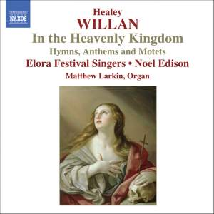 Healey Willan: In the Heavenly Kingdon